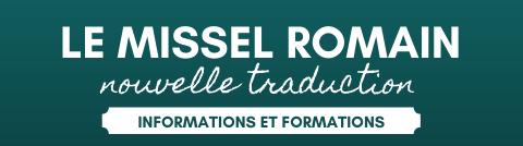Le Missel romain, nouvelle traduction - Informations et formations