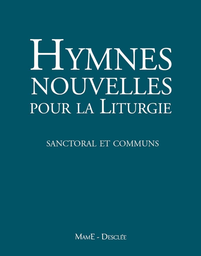 Hymnes nouvelles pour la liturgie : sanctoral et communs