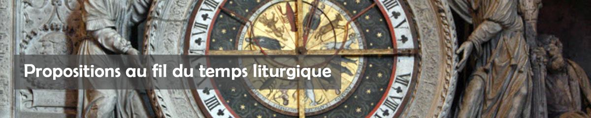 Propositions au fil du temps liturgique