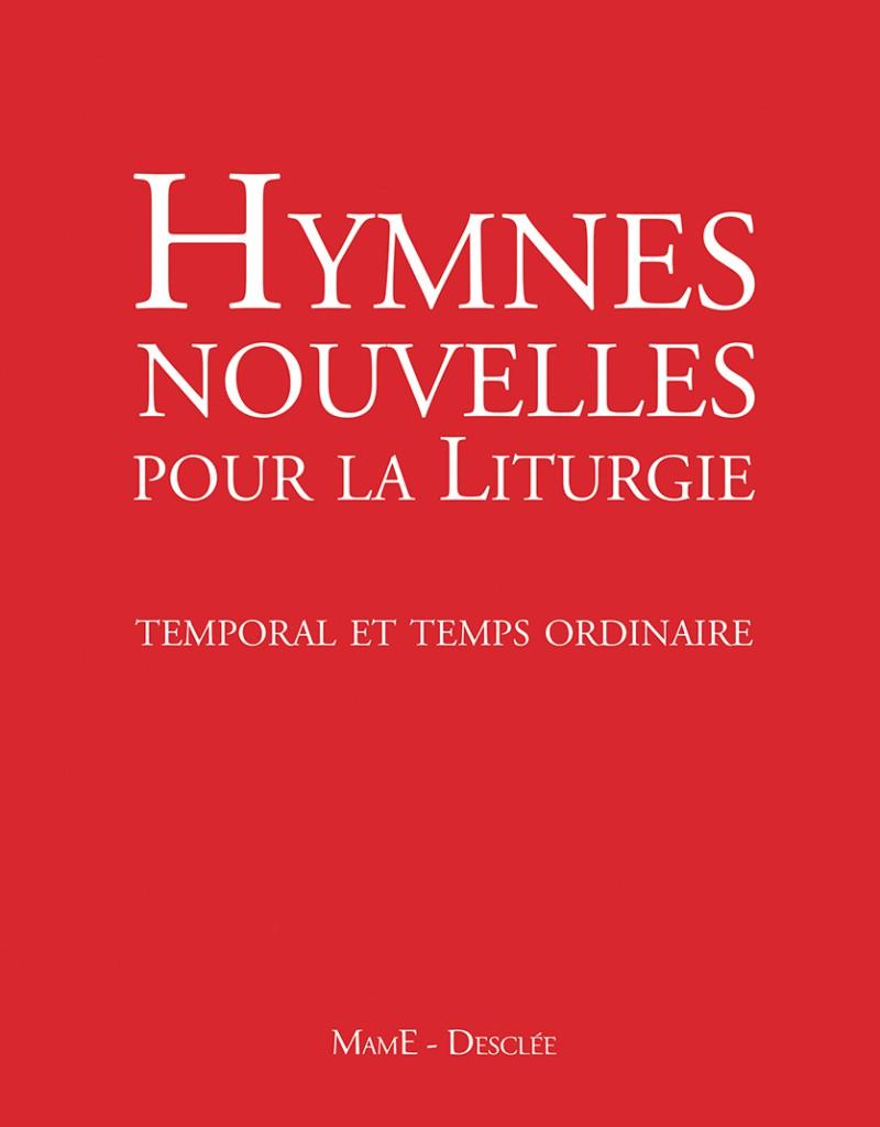 Hymnes nouvelles pour la liturgie : temporal et temps ordinaire