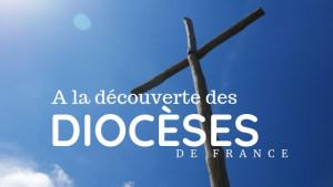 a-la-decouverte-des-dioceses-francais