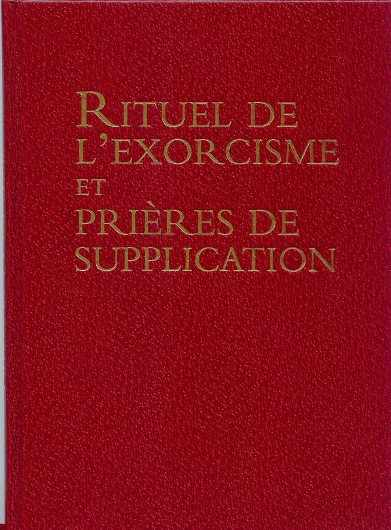 Rituel de l'exorcisme et prières de supplication.