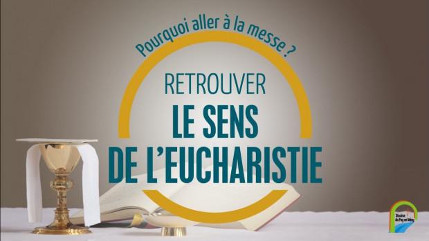 Retrouver le sens de l'Eucharistie : une série de trois conférences sur la Messe, dans le diocèse du Puy-en-Velay.