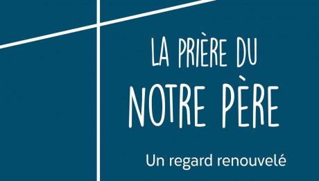 La-priere-du-Notre-Pere-lire-chretien-couverture-detail